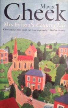 "Mavis Cheek, ""Mrs Fytton's country life"", Faber and Faber ___"