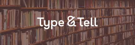type and tell